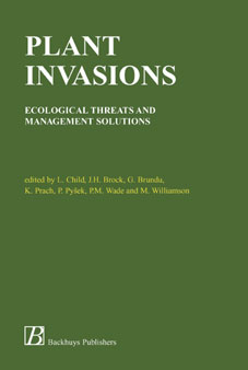 Plant Invasions: Ecological Threats and Management Solutions